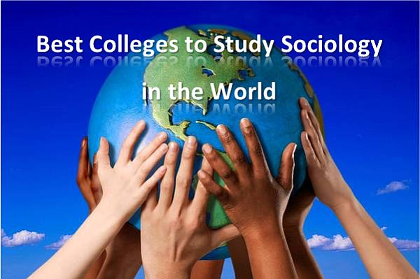 Best Colleges to Study Sociology in the World