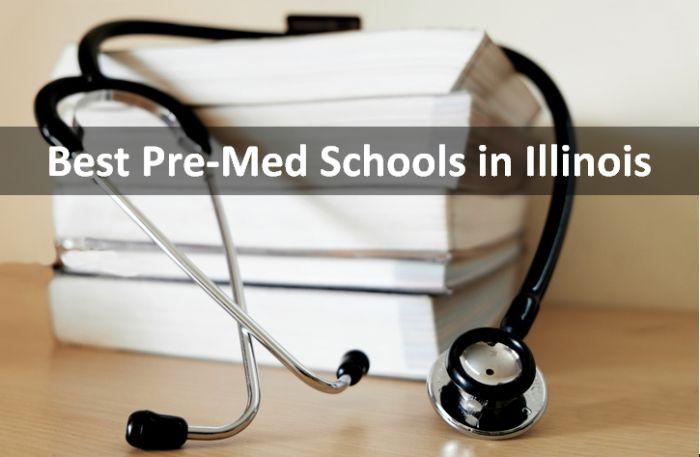 Best Pre-Med Schools in Illinois 2018-19