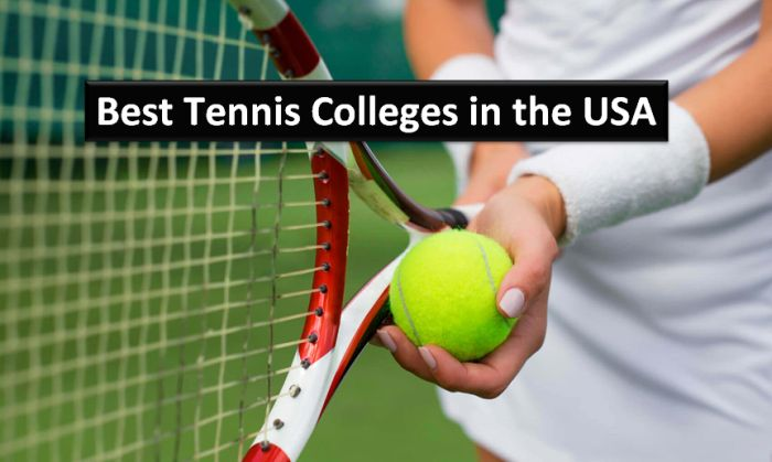 Best Tennis Colleges in the USA 2018-19