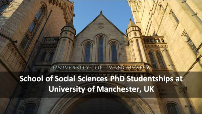 School of Social Sciences PhD Studentships at University of Manchester, UK