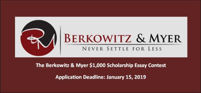 The Berkowitz & Myer $1,000 Scholarship Essay Contest