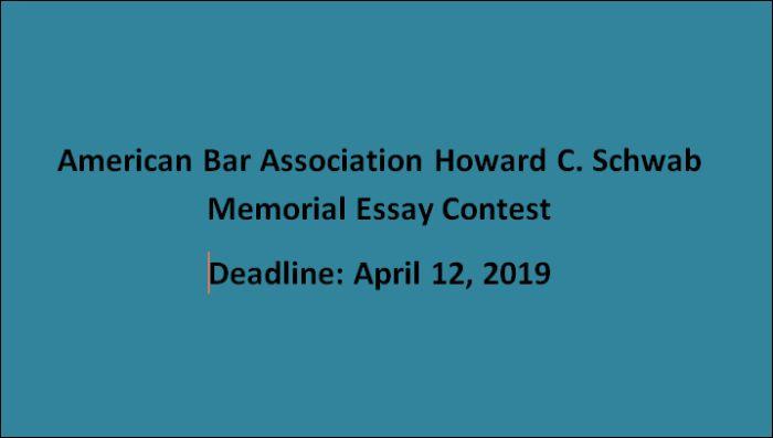 American Bar Association Howard C. Schwab Memorial Essay Contest