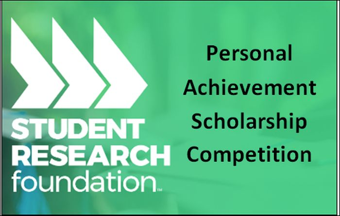 The Student Research Foundation Personal Achievement Scholarship Competition