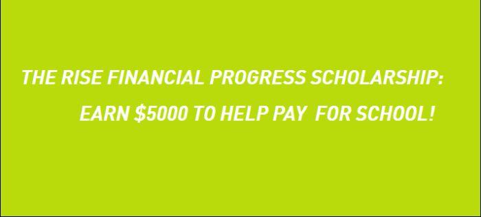 The RISE Financial Progress Scholarship