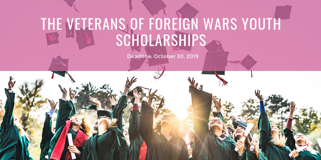 The Veterans of Foreign Wars Youth Scholarships
