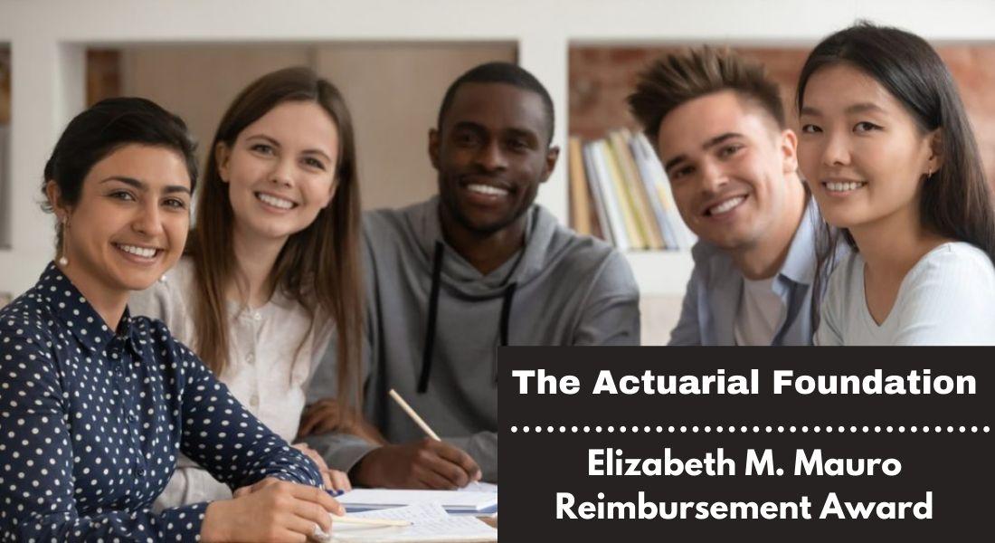 Actuarial Foundation Elizabeth M. Mauro Reimbursement Award
