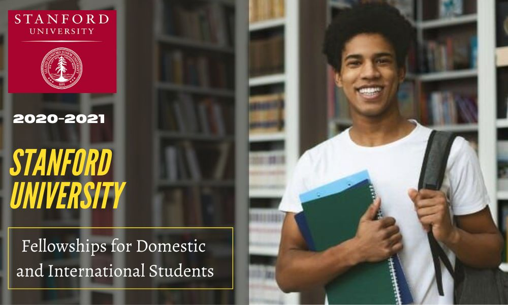 Stanford University Fellowships for Domestic and International Students