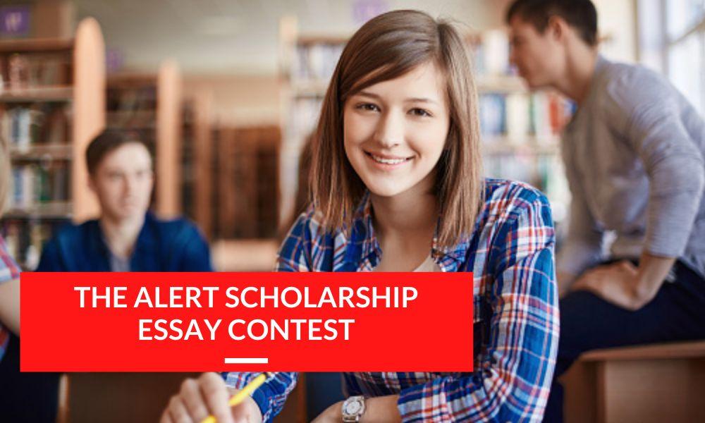 The Alert Scholarship Essay Contest