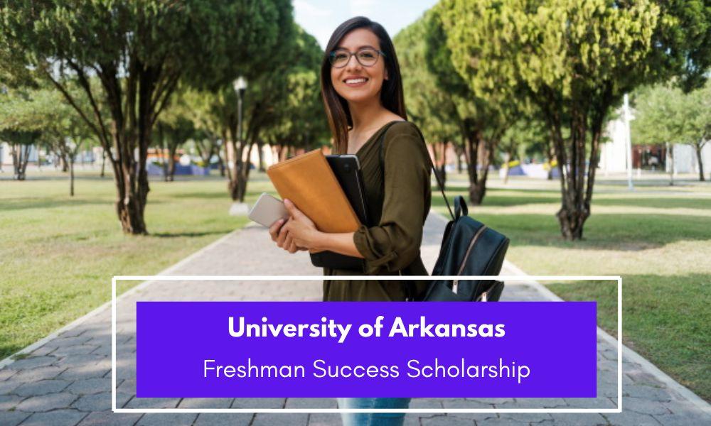 University of Arkansas Freshman Success Scholarship