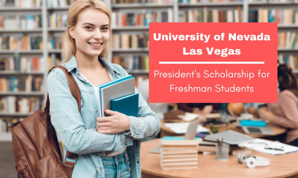 University of Nevada, Las Vegas President's Scholarship for Freshman Students