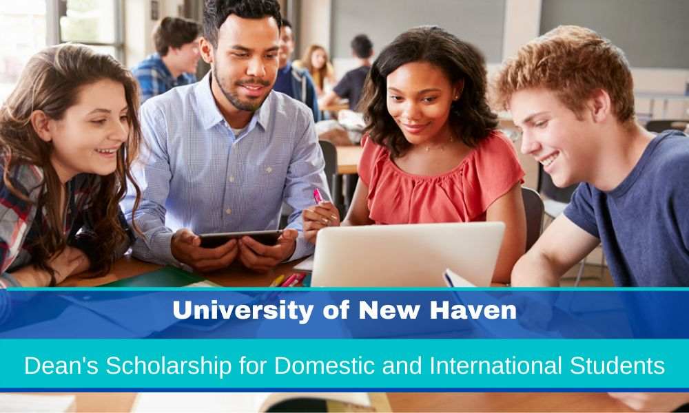 University of New Haven Dean's Scholarship for Domestic and International Students
