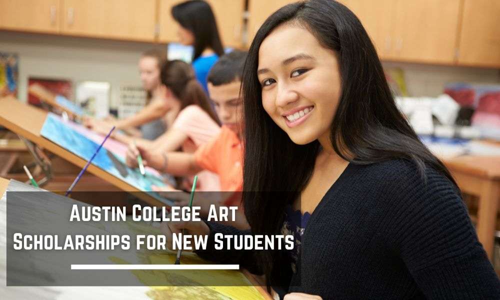 Austin College Art Scholarships for New Students