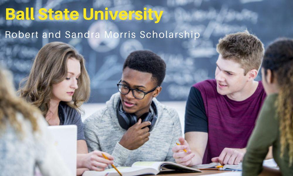 Ball State University Robert and Sandra Morris Scholarship in Chemistry