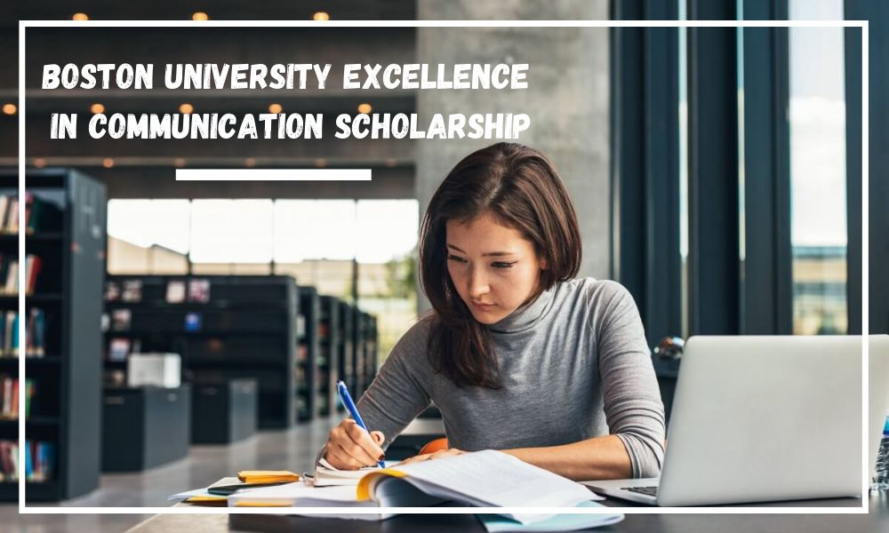 Boston University Excellence in Communication Scholarship for Domestic and International Students