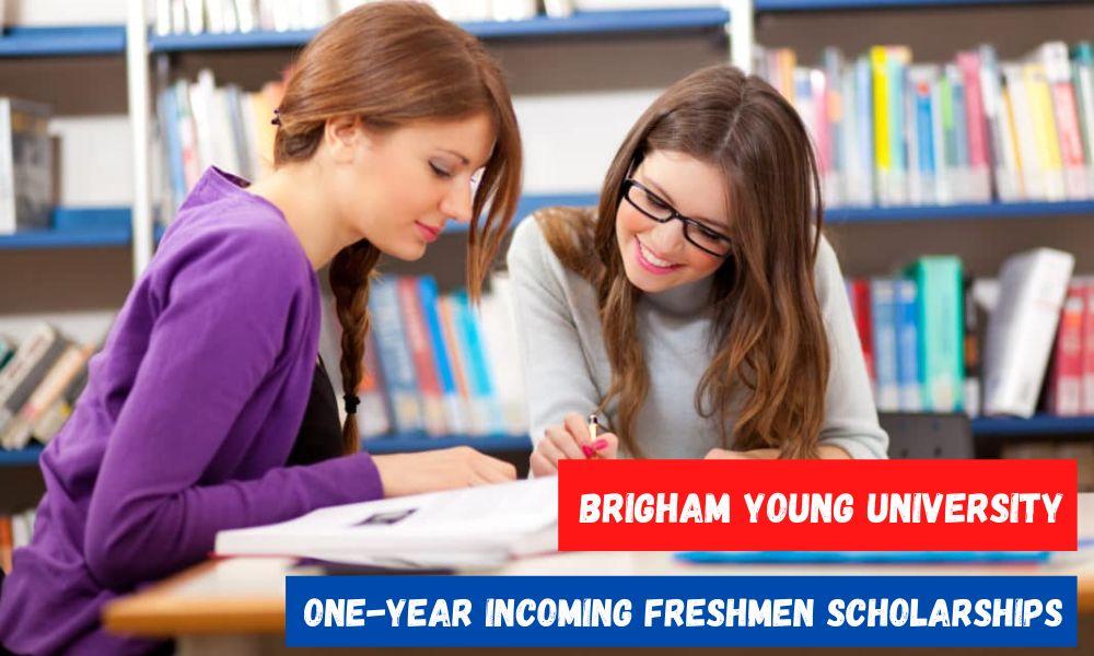 Brigham Young University One-Year Incoming Freshmen Scholarships