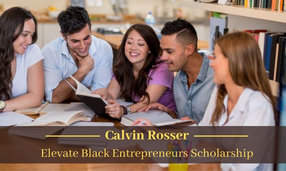 Calvin Rosser Elevate Black Entrepreneurs Scholarship