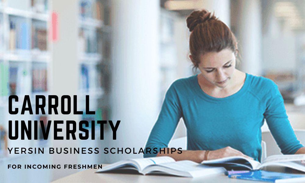 Carroll University Yersin Business Scholarships for Incoming Freshmen