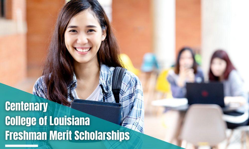 Centenary College of Louisiana Freshmen Merit Scholarships