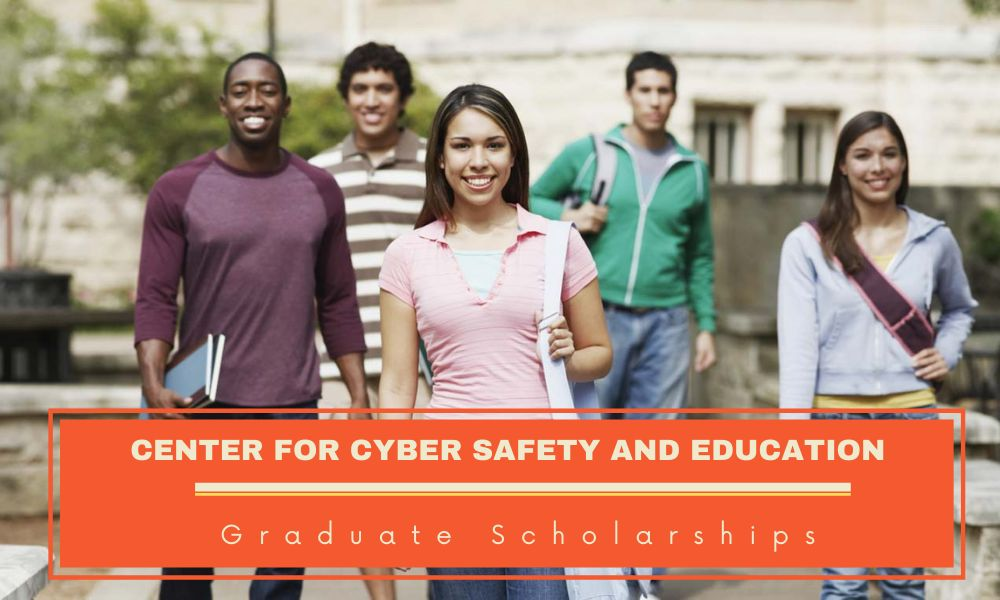Center for Cyber Safety and Education Graduate Scholarships