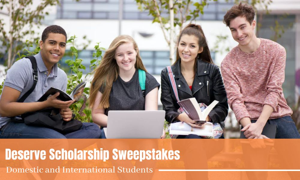 Deserve Scholarship Sweepstakes for Domestic and International Students