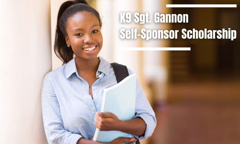 Gannon Fund K9 Sgt. Gannon Self-Sponsor Scholarship