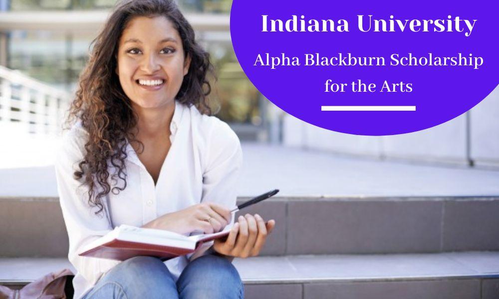 Indiana University Alpha Blackburn Scholarship for the Arts