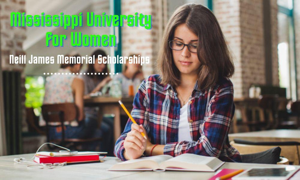 Mississippi University for Women Neill James Memorial Scholarships in Creative writing