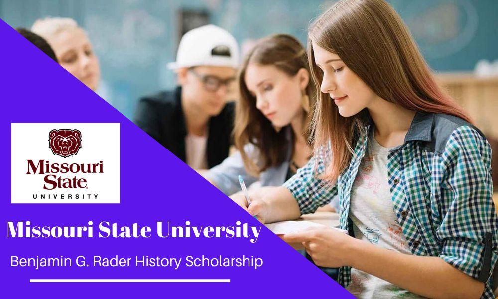 Missouri State University Benjamin G. Rader History Scholarship