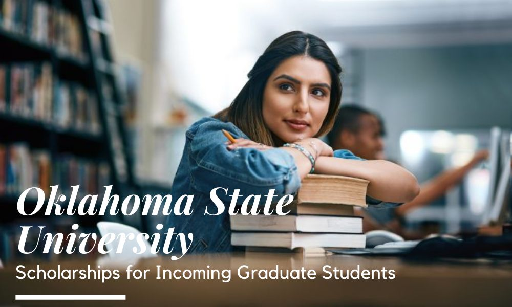 Oklahoma State University Scholarships for Incoming Graduate Students