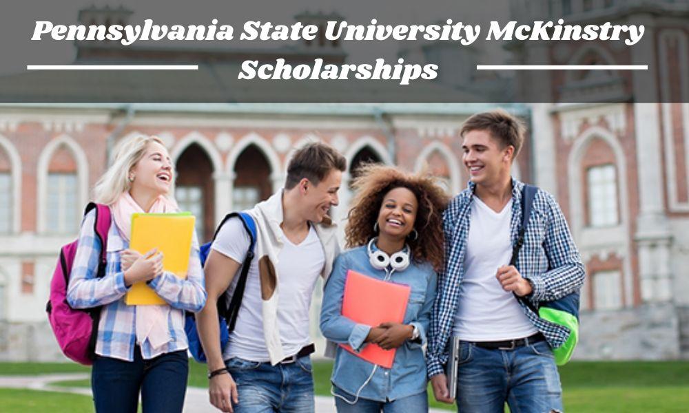 Pennsylvania State University McKinstry Scholarships