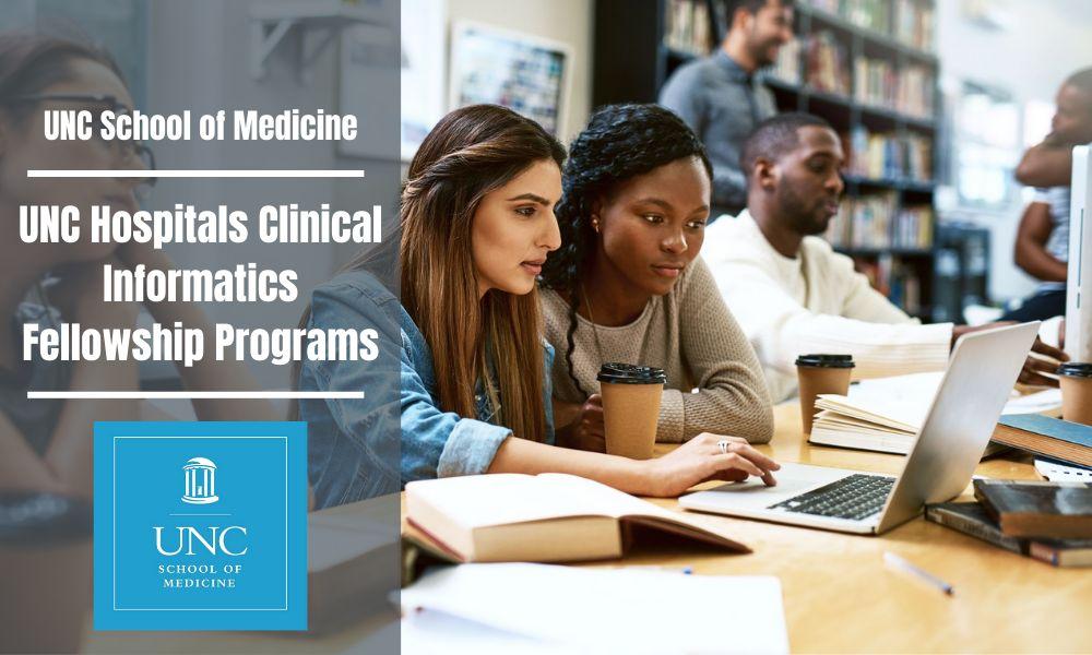 UNC Hospitals Clinical Informatics Fellowship Programs