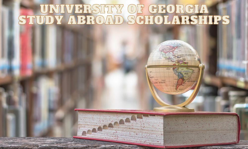 University of Georgia Study Abroad Scholarships