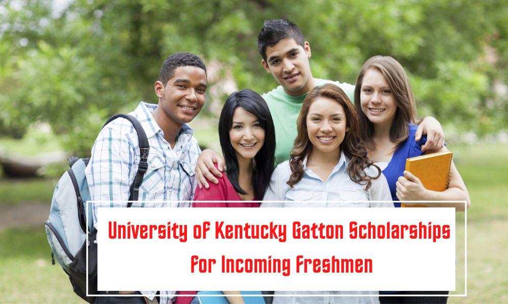 University of Kentucky Gatton Scholarships for Incoming Freshmen