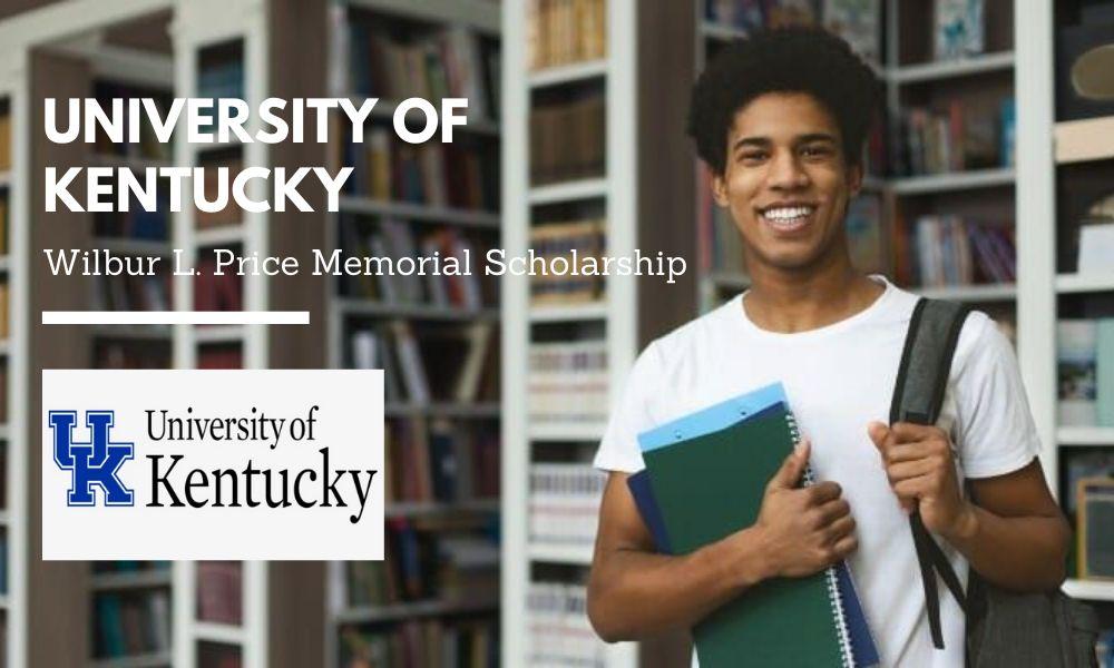 University of Kentucky Wilbur L. Price Memorial Scholarship
