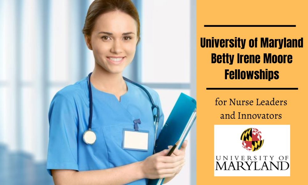 University of Maryland Betty Irene Moore Fellowships for Nurse Leaders and Innovators