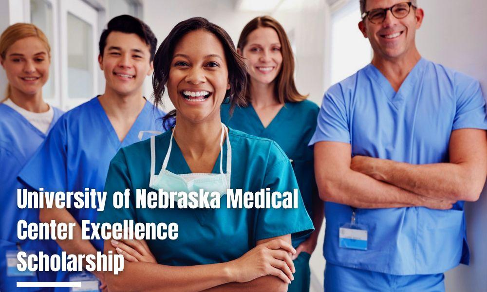 University of Nebraska Medical Center Excellence Scholarship in Nursing