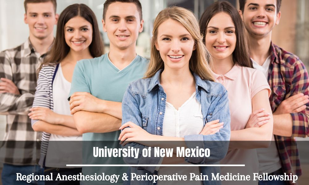 University of New Mexico Regional Anesthesiology & Perioperative Pain Medicine Fellowship