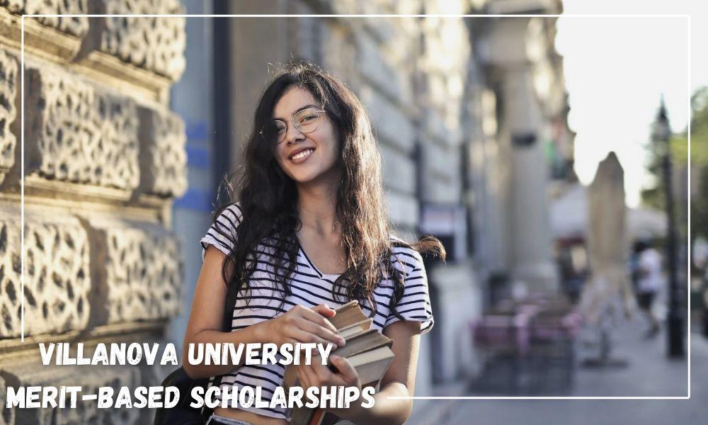 Villanova University Merit-based Scholarships