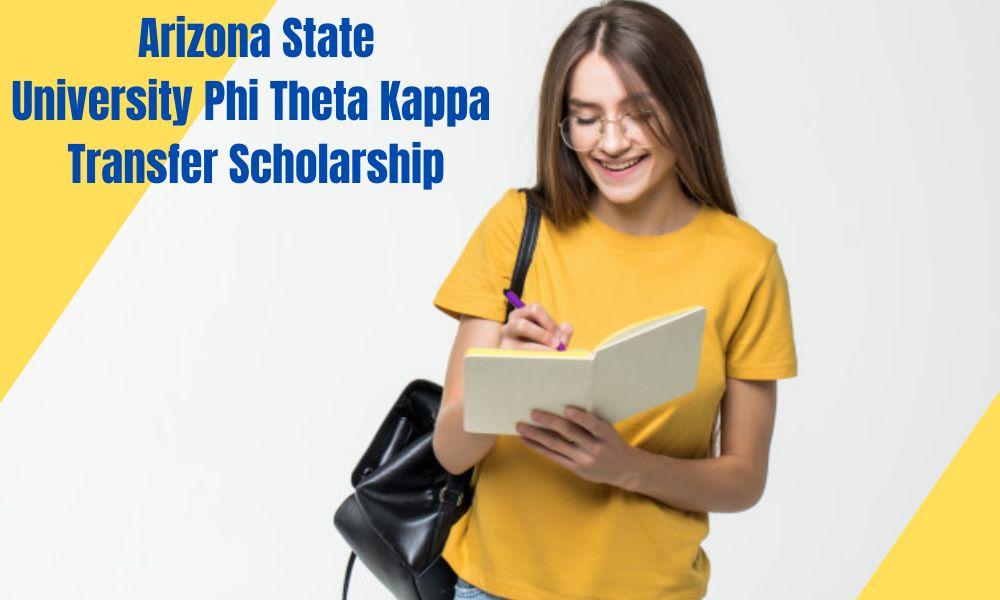 Arizona State University Phi Theta Kappa Transfer Scholarship