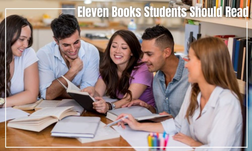 Eleven Books Students Should Read