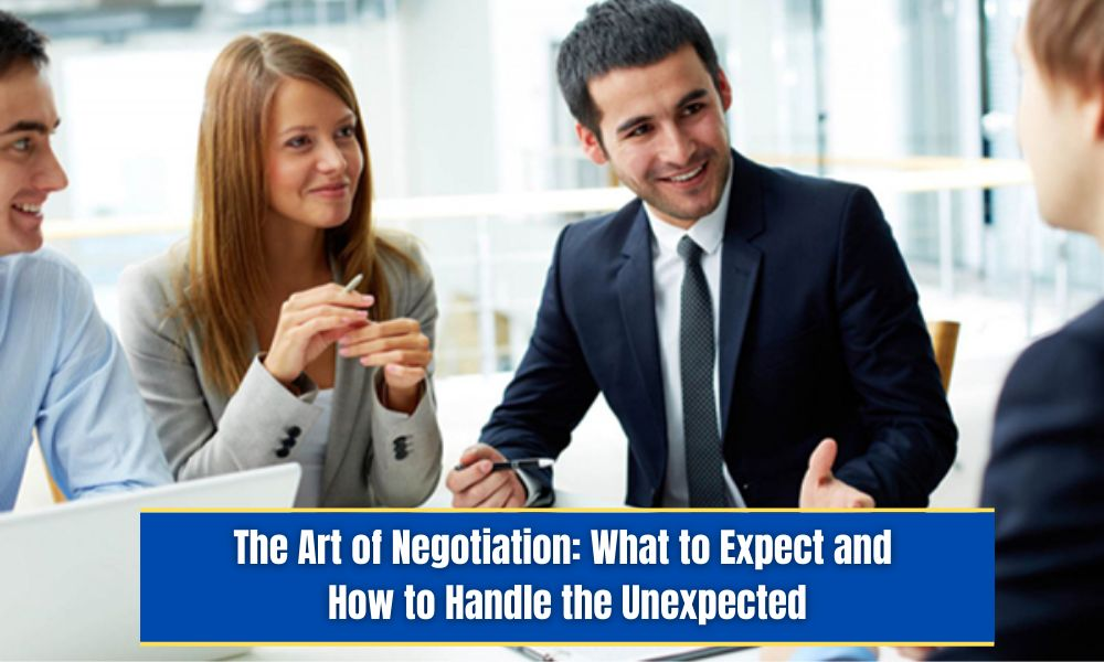 The art of negotiation What to Expect and How to Handle the Unexpected (1)