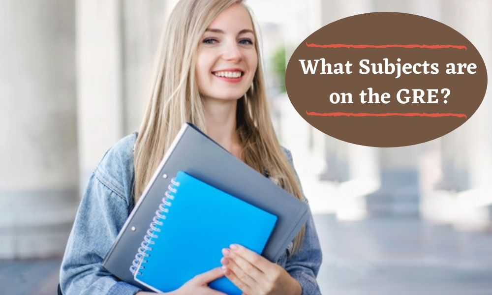 What Subjects are on the GRE