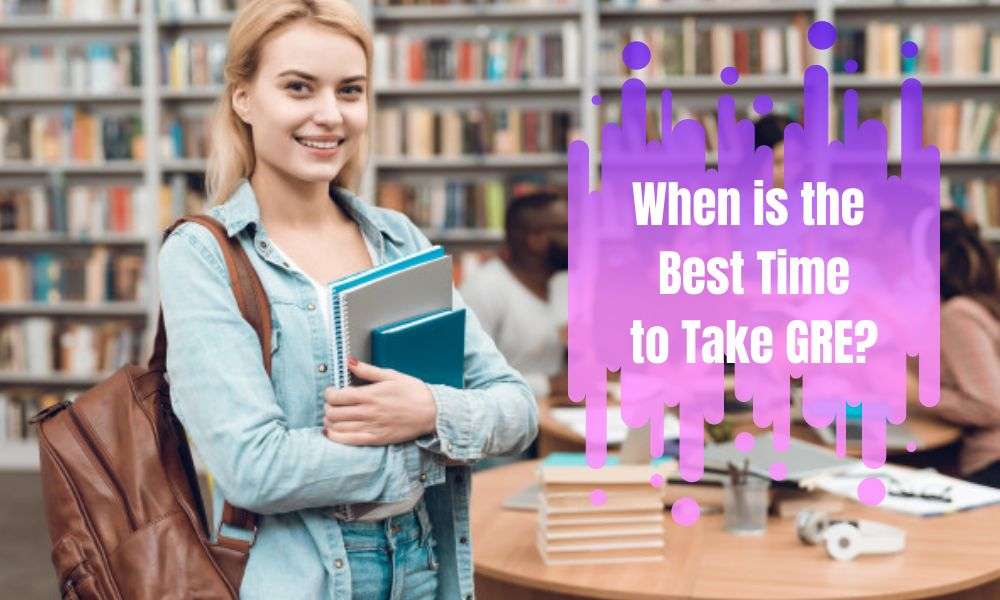 When is the Best Time to Take GRE