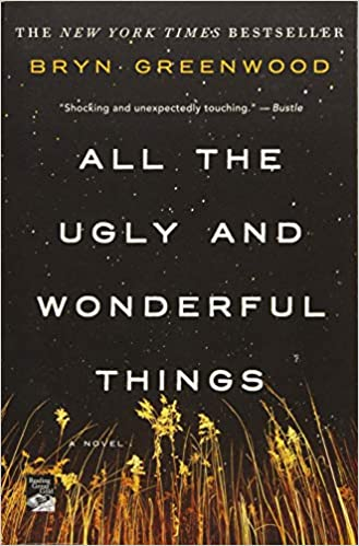 All the Ugly and Wonderful Things: A Novel Paperback – October 3, 2017