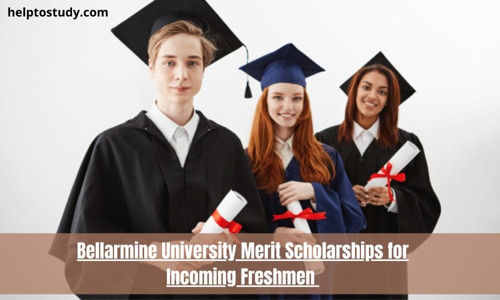 Bellarmine University Merit Scholarshipsfor Incoming Freshmen