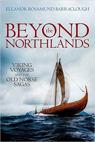 Beyond the Northlands: Viking Voyages and the Old Norse Sagas Illustrated Edition