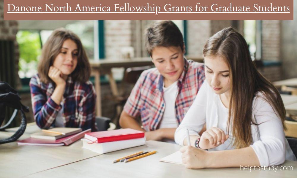 Danone North America Fellowship Grants for Graduate Students