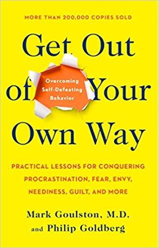 Get Out of Your Own Way: Overcoming Self-Defeating Behavior Paperback