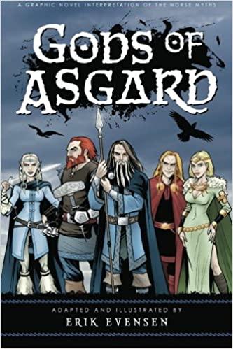Gods of Asgard: A graphic novel interpretation of the Norse myths Paperback – February 2, 2012