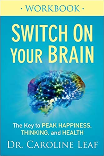 Switch On Your Brain Workbook: The Key to Peak Happiness, Thinking, and Health Paperback – November 7, 2017